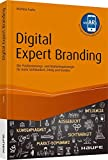 Digital Expert Branding - inkl. Augmented Reality App: Die Positionierungs- und Marketingstrategie für mehr Sichtbarkeit, Erfolg und Kunden (Haufe Fachbuch)