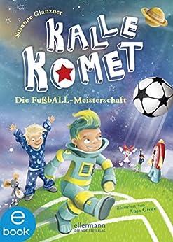 Kalle Komet. Die FußbALL-Meisterschaft