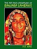 The Art And Literature Of Banjara Lambanis: Their Art and Literature