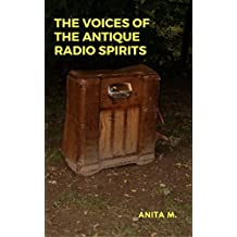 The Voices of the Antique Radio Spirits: A Surprising Communication (English Edition)