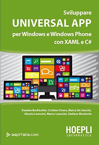 Sviluppare Universal App: Per Windows e Windows Phone con XAML e C#
