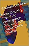Niger Country Travel Hd Photograph Picture book Super Clear Photos (English Edition)