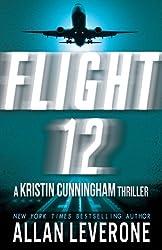 Flight 12: A Kristin Cunningham Thriller (Flight 12 Begins Series) (English Edition)