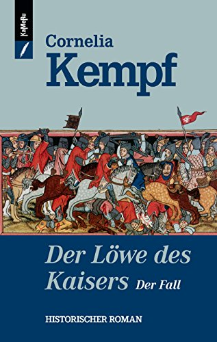 Der Löwe des Kaisers - Der Fall (Löwen-Reihe 2) - 2 Kindle-version Fall