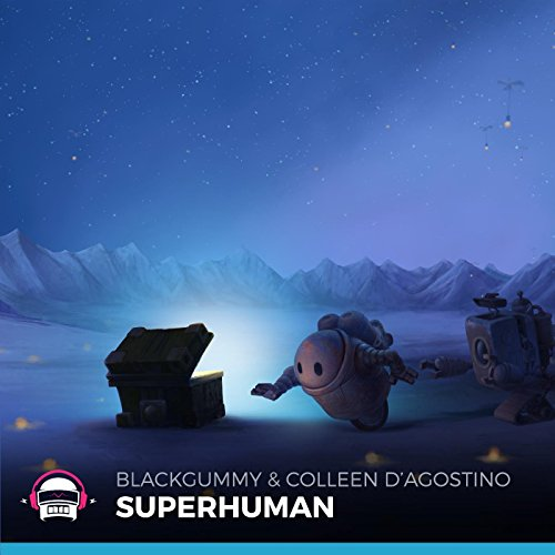 BlackGummy, Colleen DAgostino - Superhuman (Original Mix)