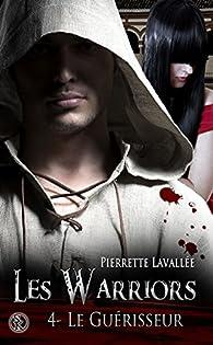 Les Warriors, tome 4 : Le Guérisseur par Pierrette Lavallée
