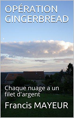 OPÉRATION GINGERBREAD: Chaque nuage a un filet d'argent
