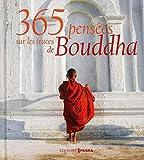 365 pensées sur les traces de Bouddha