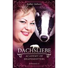 Dachsliebe, Episode 15 - Fantasy-Serie (Academy of Shapeshifters)