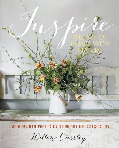 Inspire: The Art of Living with Nature por Willow Crossley