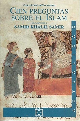 cien-preguntas-sobre-el-islam-one-hundred-questions-about-islam-una-entrevista-a-samir-khalil-samir