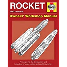 Space Rockets Owners' Workshop Manual: Space Rockets and Launch Vehicles from 1942 Onwards (All Models) (Owners Workship Manual)