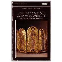 The Byzantine Commonwealth: Eastern Europe: 500-1453 by Dimitri Obolensky (1974-05-03)