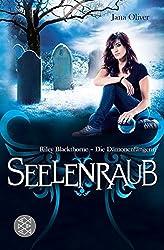 Seelenraub: Riley Blackthorne - Die Dämonenfängerin 2