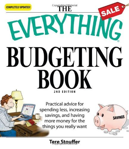 the-everything-budgeting-book-practical-advice-for-spending-less-increasing-savings-and-having-more-