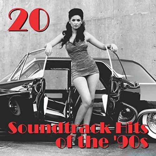 20 Soundtrack Hits Of The '90s