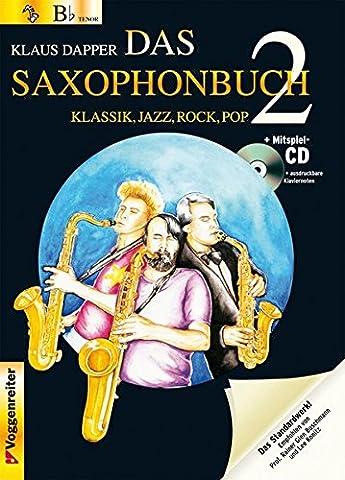 Das Saxophonbuch 2, Version Bb (Sopran-/Tenorsax.): Klassik, Jazz, Rock, Pop