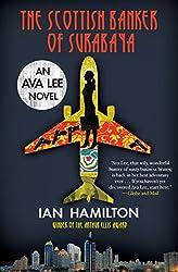 The Scottish Banker of Surabaya (Ava Lee Novel; 5)