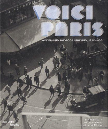 Voici Paris : Modernits photographiques, 1920-1950