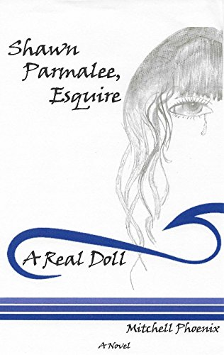 Shawn Parmalee, Esquire: A Real Doll (English Edition)