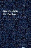 Die Psychosen: Das Seminar, Buch III
