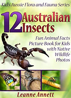 Descargar 12 Australian Insects! Kids Book About Insects: Fun Animal Facts Picture Book for Kids with Native Wildlife Photos (Kid's Aussie Flora and Fauna Series 4) Epub