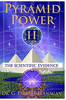 Pyramid Power II: The Scientific Evidence (The Flanagan Revelations Book 4) (English Edition) van [Flanagan, Patrick]