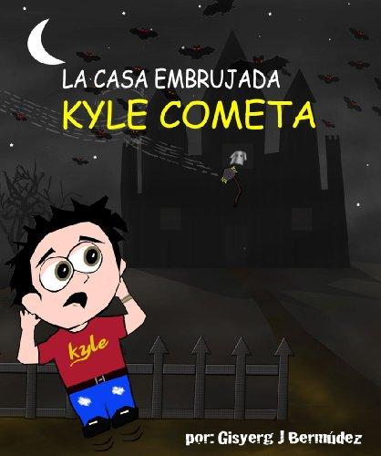 Kyle Cometa: La Casa Embrujada por GISYERG BERMUDEZ