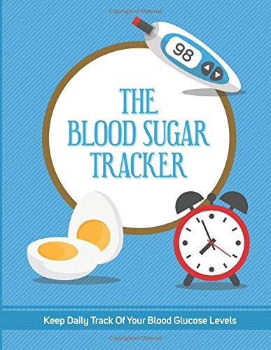 The Blood Sugar Tracker: Monitor Your Blood Glucose Levels With This Log  Book And Journal  For Diabetic Men and Women with Diabetes