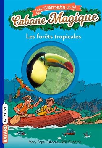 Les carnets de la cabane magique, Tome 5 : Les forêts tropicales