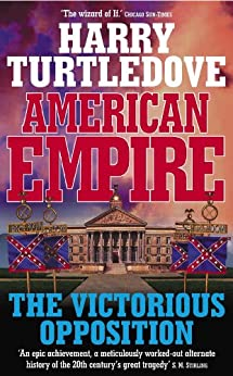 American Empire: The Victorious Opposition (English Edition) par [Turtledove, Harry]
