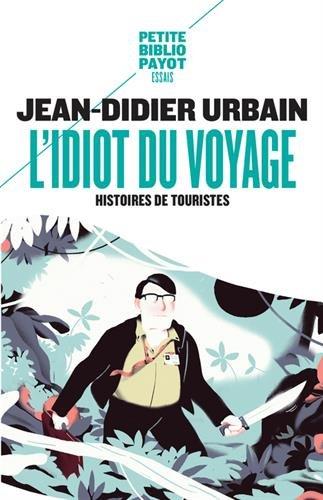 L'Idiot du voyage : Histoires de touristes par Jean-Didier Urbain