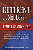 Image de Different . . . Not Less: Inspiring Stories of Achievement and Successful Employment from Adults with Autism, Asperger's, and ADHD