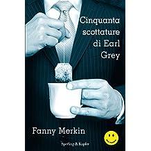 Cinquanta scottature di Earl Grey (Italian Edition)