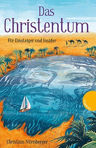 Das Christentum: Für Einsteiger und Insider