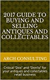 2017 Guide to Buying and Selling Antiques and Collectables: Critical