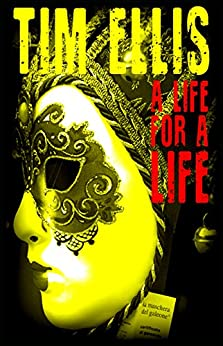 A Life for a Life: (Parish & Richards #1) (English Edition) par [Ellis, Tim]