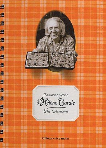 La cuisine niçoise d'Hélène Barale : Mes 106 recettes