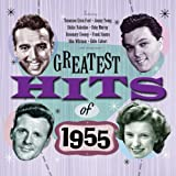 Greatest Hits Of 1955 - 50 Original Hit Recordings