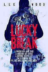 Lucky Break: Gripping British crime thriller (Trentbridge Tales Book 2)