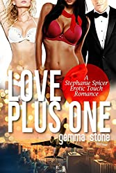 Love Plus One (Stephanie Spicer Erotic Touch Romance Book 4)