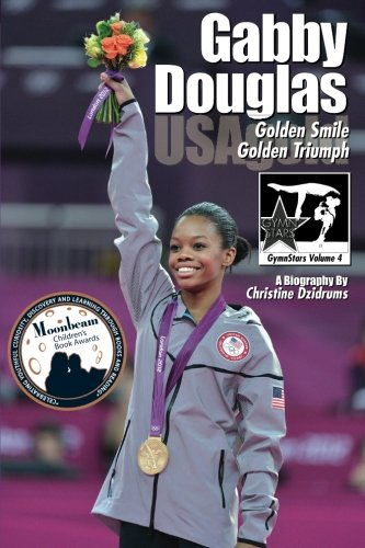 Gabby Douglas: Golden Smile, Golden Triumph: GymnStars Volume 4 por Christine Dzidrums