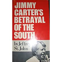 Jimmy Carter's Betrayal of the South