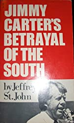 Title: JIMMY CARTERS BETRAYAL OF SOUTHO