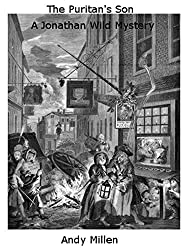 The Puritan's Son: A Jonathan Wild Mystery (Jonathan Wild, Thief-taker General of all England Book 1)