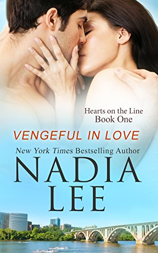 Vengeful in Love: 1 (Hearts on the Line)