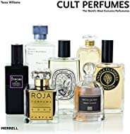 Cult Perfumes: The World's Most Exclusive Perfume