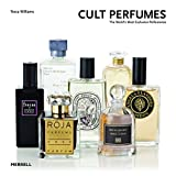 Cult Perfumes: The World's Most Exclusive Perfumeries