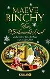 Das Weihnachtskind und andere Geschichten zur stillen Zeit - Maeve Binchy