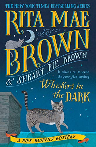 Whiskers in the Dark: A Mrs. Murphy Mystery Englisch-pie